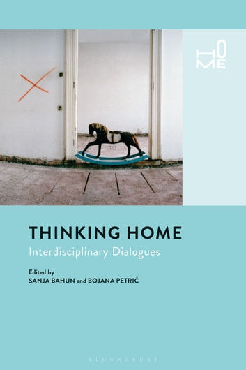Thinking Home - Interdisciplinary Dialogues ebook by
