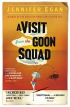 A Visit From the Goon Squad ebook by