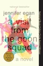 A Visit from the Goon Squad ebook by Jennifer Egan