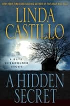 A Hidden Secret ebook by Linda Castillo