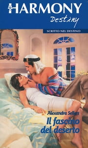 Il fascino del deserto ebook by Alexandra Sellers