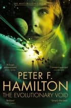 The Evolutionary Void: The Void Trilogy 3 ebook by Peter F. Hamilton