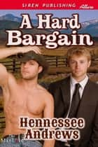A Hard Bargain ebook by Hennessee Andrews