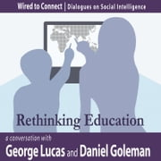 Rethinking Education ebook by George Lucas,Daniel Goleman