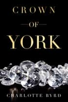 Crown of York ebook by Charlotte Byrd