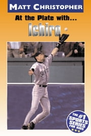 At the Plate with...Ichiro ebook by Matt Christopher