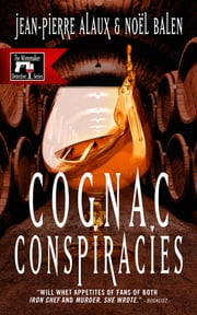 Cognac Conspiracies ebook by Jean-Pierre Alaux,Noël Balen,Sally Pane