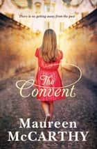 The Convent - Maureen McCarthy ebook by Maureen McCarthy
