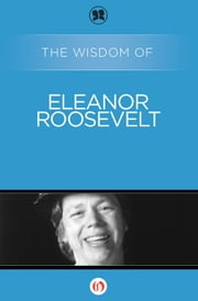 The Wisdom of Eleanor Roosevelt ebook by Philosophical Library