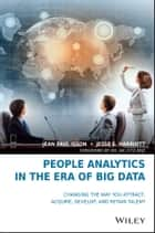 People Analytics in the Era of Big Data ebook by Jean Paul Isson,Jesse S. Harriott,Jac Fitz-enz