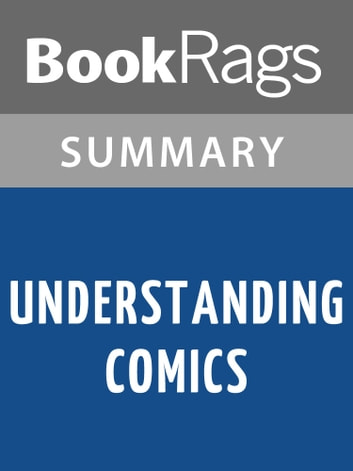 Understanding Comics by Scott McCloud | Summary & Study Guide ebook by BookRags