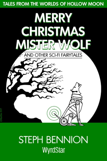 Merry Christmas, Mister Wolf ebook by Steph Bennion