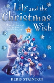 Lily and the Christmas Wish ebook by Keris Stainton