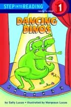 Dancing Dinos ebook by Sally Lucas,Margeaux Lucas