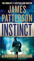 Instinct (previously published as Murder Games) ebook by James Patterson, Howard Roughan