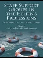 Staff Support Groups in the Helping Professions - Principles, Practice and Pitfalls ebook by Phil Hartley, David Kennard