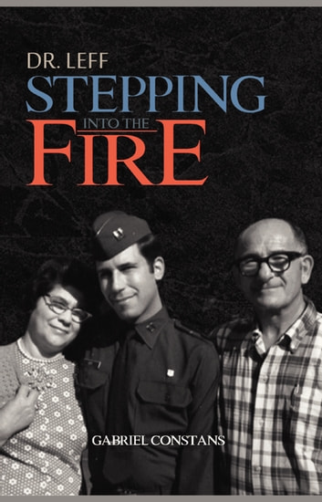 Dr. Leff - Stepping Into the Fire ebook by Gabriel Constans