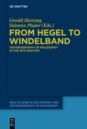 From Hegel to Windelband - Historiography of Philosophy in the 19th Century ebook by