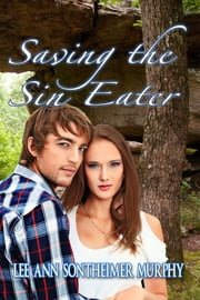 Saving the Sin Eater ebook by Lee Ann Sontheimer Murphy