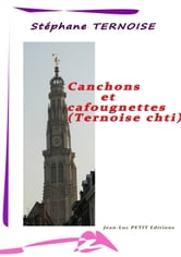 Canchons et cafougnettes - Ternoise chti ebook by Stéphane Ternoise