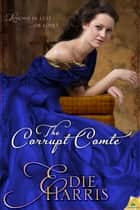 The Corrupt Comte ebook by Edie Harris