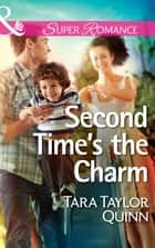 Second Time's the Charm (Mills & Boon Superromance) (Shelter Valley Stories, Book 12) ebook by Tara Taylor Quinn