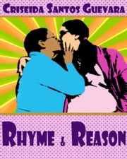 Rhyme & Reason ebook by Criseida Santos Guevara