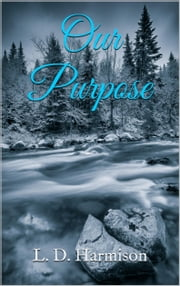 Our Purpose (Short Story) ebook by L. D. Harmison