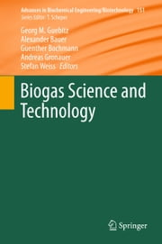 Biogas Science and Technology ebook by Georg M. Guebitz,Alexander Bauer,Guenther Bochmann,Andreas Gronauer,Stefan Weiss