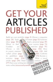 Get Your Articles Published: Teach Yourself ebook by Lesley Bown