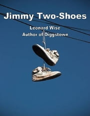 Jimmy Two-Shoes ebook by Leonard Wise
