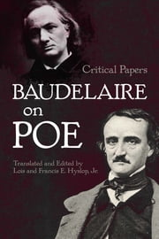 Baudelaire on Poe - Critical Papers ebook by Charles Baudelaire,Lois and Francis E. Hyslop Jr.