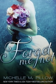 Forget Me Not ebook by Michelle M. Pillow