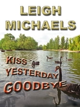 Kiss Yesterday Goodbye ebook by Leigh Michaels