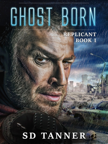 Ghost Born - Replicant Book One ebook by SD Tanner