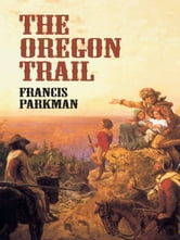 The Oregon Trail ebook by Francis Parkman