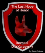 The Last Hope of Honor (Isamael Dra'Karzevsky) ebook by Gavin Coleman