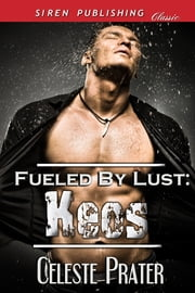 Fueled by Lust: Keos ebook by Celeste Prater