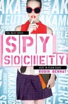 Spy Society - An AKA Novel ebook by Robin Benway