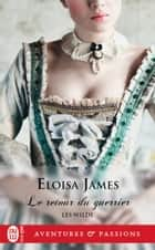 Les Wilde (Tome 2) - Le retour du guerrier ebook by Eloisa James, Maud Godoc