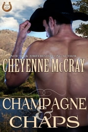 Champagne and Chaps ebook by Cheyenne McCray