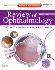 Review of Ophthalmology - Expert Consult - Online and Print ebook by William B. Trattler,Peter K. Kaiser,Neil J. Friedman
