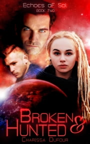 Broken and Hunted ebook by Charissa Dufour
