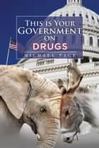 This is Your Government on Drugs ebook by Michael Page