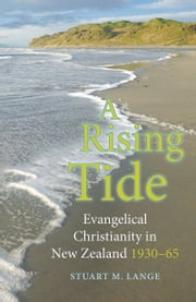 A Rising Tide - Evangelical Christianity in New Zealand 193065 ebook by Stuart M. Lange