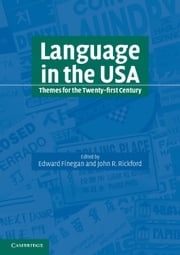 Language in the USA - Themes for the Twenty-first Century ebook by Edward Finegan,John R. Rickford