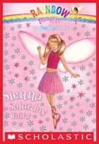 Fun Day Fairies #6: Sienna the Saturday Fairy - A Rainbow Magic Book ebook by Daisy Meadows, Georgie Ripper