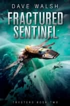 Fractured Sentinel ebook by