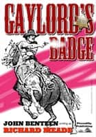 Gaylord's Badge ebook by John Benteen