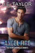 Angel Fire ebook by J.E. Taylor